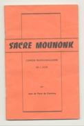 """Comédie Franco-Wallonne """" Sacré Mounonck """" De Jean De Partz De Courtray - Livret - Wallon, Théâtre (b202) - Théâtre"""
