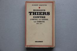 DREYFUS Robert, Monsieur Thiers Contre L'Empire, La Guerre, La Commune 1869-1871, (1928) - Histoire