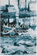 Massacres En Ardenne   Hiver 44/45 - War 1939-45