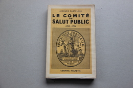 CASTELNAU Jacques, Le Comité De Salut Public 1793-1794, (1944) - Geschiedenis