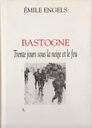 Bastogne   Trente Jours Sous La Neige Et Le Feu - War 1939-45