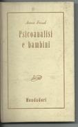 Psicoanalisi E Bambini Di Anna Freud - Prima Ed. 1954 -mondadori - Old Books