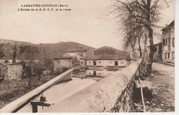 30 - LABEAUME CENDRAS - L' Ecluse De La S.N.C.F Et La Route - Autres Communes