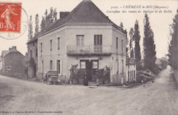 CHEMERE LE ROI 53  ( CARREFOUR DES ROUTES DE SAULGES ET DE BALLEE )  1918 - Otros Municipios