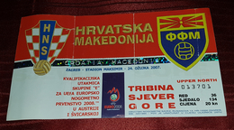 CROATIA- MACEDONIA 2007. QUALIFICATIONS FOR EURO 2008.  FOOTBALL MATCH TICKET - Match Tickets
