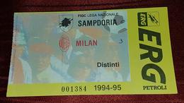 SAMPDORIA FC- AC MILAN 1994- 1995 FOOTBALL MATCH TICKET SERIE A - Biglietti D'ingresso