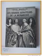 FLAMMARION LOUIS MADELIN GRANDS SERVITEURS DE LA MONARCHIE Texte Inedit 1e édition Richelieu Mazarin Louvois Colbert - Storia