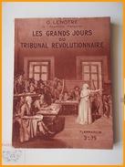 FLAMMARION G. LENOTRE GRANDS JOURS DU TRIBUNAL REVOLUTIONNAIRE Fouquier Marie Antoinette Danton Barry Desmoulins - Histoire