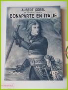 FLAMMARION A. SOREL BONAPARTE EN ITALIE Arcole Mondovi Lombardie Campo Formio Milan Napoleon - Storia
