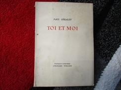 """Toi Et Moi (Paul Géraldy) éditions Stock De 1949 """"N° 2138 / 2900"""" - Poésie"""