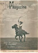 Jeunesse Magazine N°32 (2ème Année) Du 7 Août  1938 Chez Les CZIKOS DE HORTOBAGY - Altre Riviste