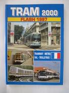 TRAM 2000 : FLASH 1997 -TRAM METRO BUS TROLLEYBUS  SPECIAL FRANCE - Ferrovie & Tranvie
