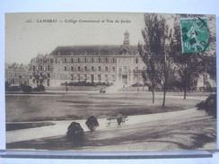 59 - CAMBRAI - COLLEGE COMMUNAL ET VUE DU JARDIN - Cambrai