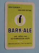 BARK-ALE Een Fijn Bier Van Hoge Gisting Bruxelles / JOKER ( Details - Zie Foto´s Voor En Achter ) !! - Cartes à Jouer Classiques