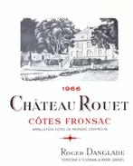 1 Etiquette Ancienne De VIN - COTES FRONSAC 1966 - CHATEAU ROUET - ROGER DANGLADE, PROPRIETAIRE A ST GERMAIN LA RIVIERE - Bordeaux
