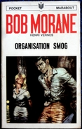 Bob Morane  - Organisation SMOG  - Henri Vernes - Pocket Marabout  N° 1039 / 78 - Books, Magazines, Comics