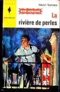Bob Morane 254 - La Rivière De Perles - Henri Vernes - Harry Potter