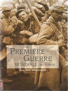G-I-E, Guerre 1914-18 , Lapremière Guerre Mondiale En France , J.N. Grandhomme , 127 Pages , Frais :3.95 € - Weltkrieg 1914-18