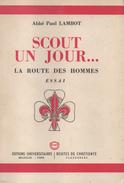 Scout Un Jour... Abbé Paul Lambot. 1ère édition. Baden-Powell. F.S.C. - Books, Magazines, Comics