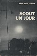 Scout Un Jour... Abbé Paul Lambot. 2ère édition. Baden-Powell. F.S.C. - Livres, BD, Revues