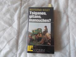 Tsiganes Gitans Manouches Par Bertrand Solet - Books, Magazines, Comics