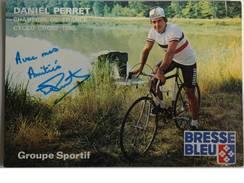 Cyclisme - Daniel PERRET - Dédicace - Hand Signed - Autographe Authentique  - - Cyclisme