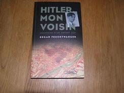 HITLER MON VOISIN Souvenirs D' Un Enfant Juif Edgar Feuchtwanger Guerre 40 45 Récits Munich Allemagne - Guerre 1939-45