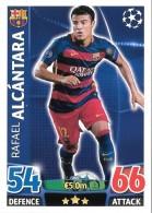 CARTE TOPPS MATCH ATAX CHAMPIONS LEAGUE 2015-16 - FC BARCELONE - RAFAEL ALCANTARA N°245 - Trading-Karten