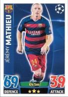 CARTE TOPPS MATCH ATAX CHAMPIONS LEAGUE 2015-16 - FC BARCELONE - JEREMY MATHIEU N°240 - Trading-Karten