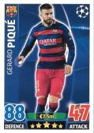 CARTE TOPPS MATCH ATAX CHAMPIONS LEAGUE 2015-16 - FC BARCELONE - GERARD PIQUE N°237 - Trading-Karten