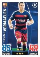 CARTE TOPPS MATCH ATAX CHAMPIONS LEAGUE 2015-16 - FC BARCELONE - THOMAS VERMAELEN N°243 - Trading-Karten