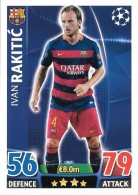 CARTE TOPPS MATCH ATAX CHAMPIONS LEAGUE 2015-16 - FC BARCELONE - IVAN RAKITIC N°247 - Trading-Karten