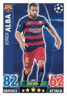 CARTE TOPPS MATCH ATAX CHAMPIONS LEAGUE 2015-16 - FC BARCELONE - JORDI ALBA N°239 - Trading-Karten