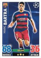 CARTE TOPPS MATCH ATAX CHAMPIONS LEAGUE 2015-16 - FC BARCELONE - MARC BARTRA N°241 - Trading-Karten