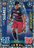 CARTE TOPPS MATCH ATAX CHAMPIONS LEAGUE 2015-16 - FC BARCELONE - LUIS SUAREZ - STAR PLAYER N°250 - Trading-Karten