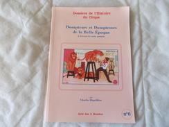 Dossiers De L'histoire Du Cirque Dompteurs Et Dompteuses De La Belle époque N° 6 Charles Degeldere - Collectors