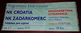 NK CROATIA- NK ZADARKOMERC, CROATIAN FIRST DIVISION, FOOTBALL MATCH TICKET - Match Tickets