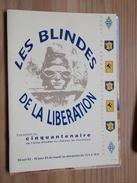 MILITARIA ARMEE De Terre FRANCAISE SHAT EXPO 1929 50e LES BLINDES DE LA LIBERATION 1944-45 Vincennes Chars 2e DB - Documents