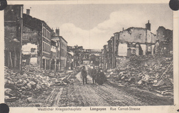 LONGUYON -HAUT- Rue Carnot-Stasse-Ruines Du Village Militaires Allemand Prêtre- Carte Allemande- Dép54(Guerre 14-18) - Longuyon