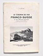 TRAIN : Le Chemin De Fer FRANCO-SUISSE Et Ses Affluents Régionaux / Val-de-Travers, Neuchâtel-Pontarlier, Les Verrières - Chemin De Fer