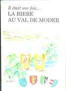 Livre - Il était Une Fois La Bière Au Val De Moder - Alsace