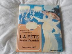 LA FETE FORAINE D'AUTREFOIS Les Années 1900 De Christiane Py Et Cécile Ferenczi - Livres, BD, Revues