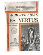Livre , Régionalisme  , Ile De France ,  AUBERVILLIERS , Les Vertus ,1000 Ans D'histoire , 112 Pages ,  Frais Fr :4.95 & - Ile-de-France