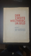 Der Zweite Weltkrieg Im Bild - Band 1 - Complete Book With Self Adhesive Pictures (70 Pages With More Than 200 Pictures) - Briefe U. Dokumente