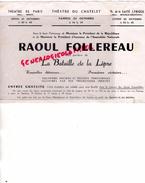 75- PARIS - PROGRAMME THEATRE- ENTREE GRATUITE RAOUL FOLLEREAU- CHATELET- GAITE LYRIQUE- BATAILLE DE LA LEPRE - Programs