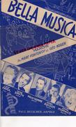 PARTITION MUSICALE-BELLA MUSICA- MARCHE MARC FONTENOY ET GEO KOGER-LILY FAYOL-ANNE MONACO-PRUD'HOMME-BEUSCHER PARIS 1951 - Partitions Musicales Anciennes