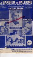 PARTITION MUSICALE- LE BARBIER DE PALERME- PALERMO-JACQUES HELIAN-FRERES ELOI-JEAN VELDY-VOIX DU RYTHME 1949- DAY PARIS - Partitions Musicales Anciennes