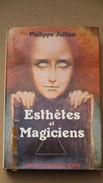 PHILIPPE JULLIAN / ESTHETES ET MAGICIENS / ENVOI  à .../ PERRIN / 1969 - Livres, BD, Revues