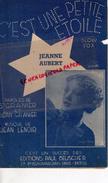PARTITION MUSICALE- C'EST UNE PETITE ETOILE-JEANNE AUBERT-ST GRANIER-JEAN LENOIR-BEUSCHER PARIS 1935 - Partitions Musicales Anciennes