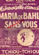 PARTITION MUSICALE- RAY VENTURA-JEAN BOYER MARIA DE BAHIA-SANS VOUS-ANDRE HORNEZ-PAUL MISRAKI-GISELE PASCAL-TCHIOU-PARIS - Partitions Musicales Anciennes